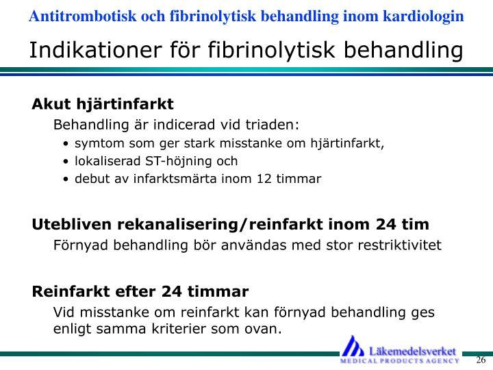 Indikationer för fibrinolytisk behandling