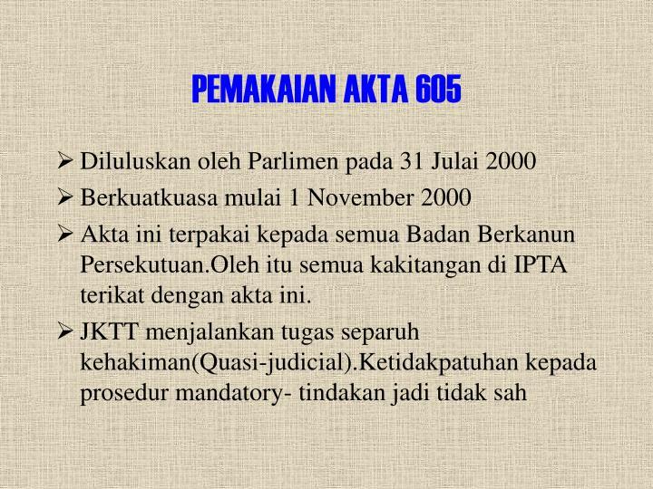 PEMAKAIAN AKTA 605
