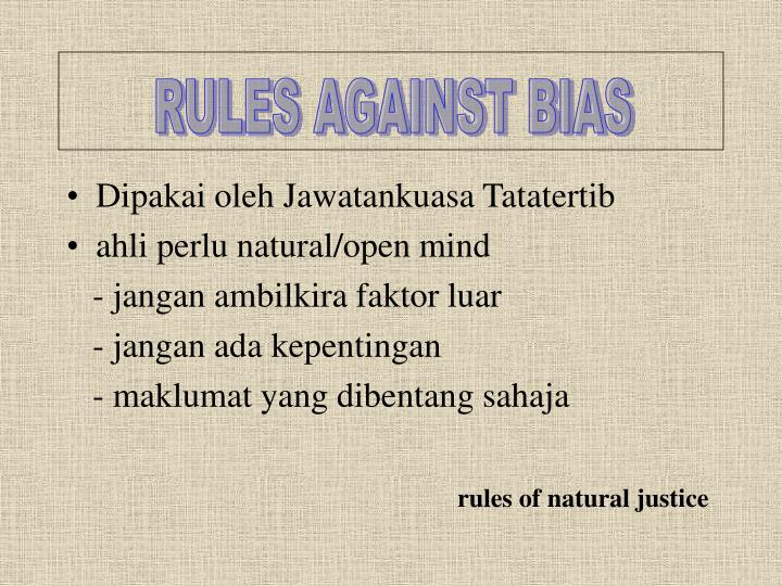 RULES AGAINST BIAS