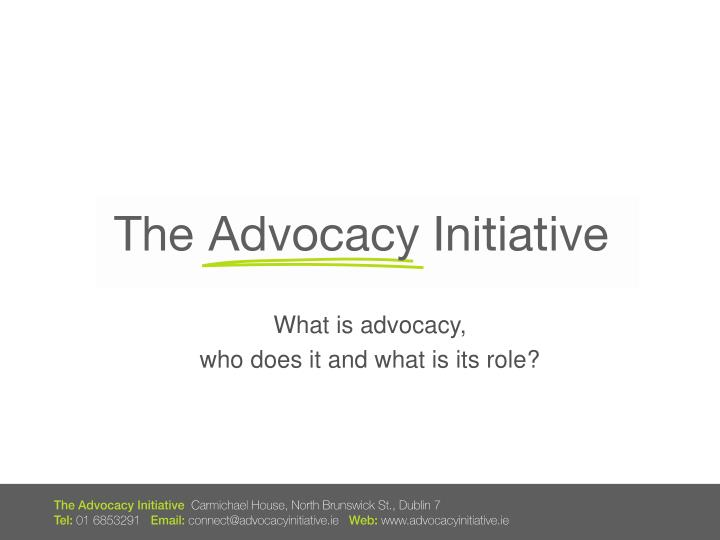 What is advocacy who does it and what is its role