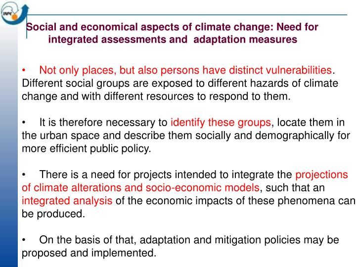 Social and economical aspects of climate change: Need for integrated assessments and  adaptation measures
