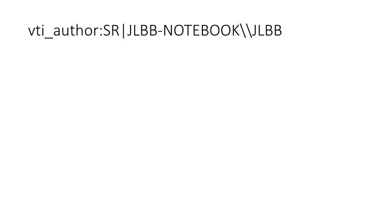 vti_author:SR|JLBB-NOTEBOOK\JLBB