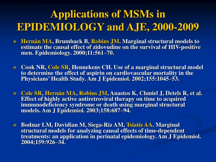 Applications of MSMs in EPIDEMIOLOGY and AJE, 2000-2009