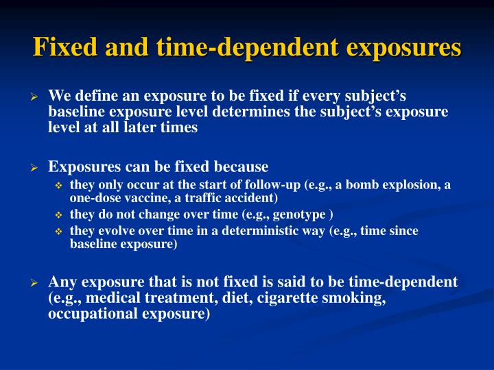 Fixed and time-dependent exposures