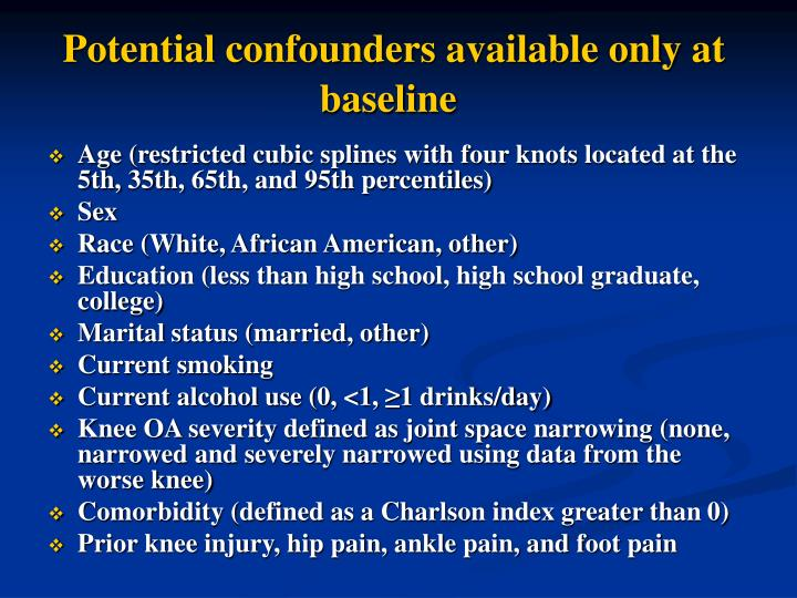 Potential confounders available only at baseline