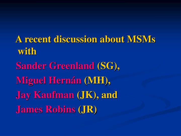 A recent discussion about MSMs with