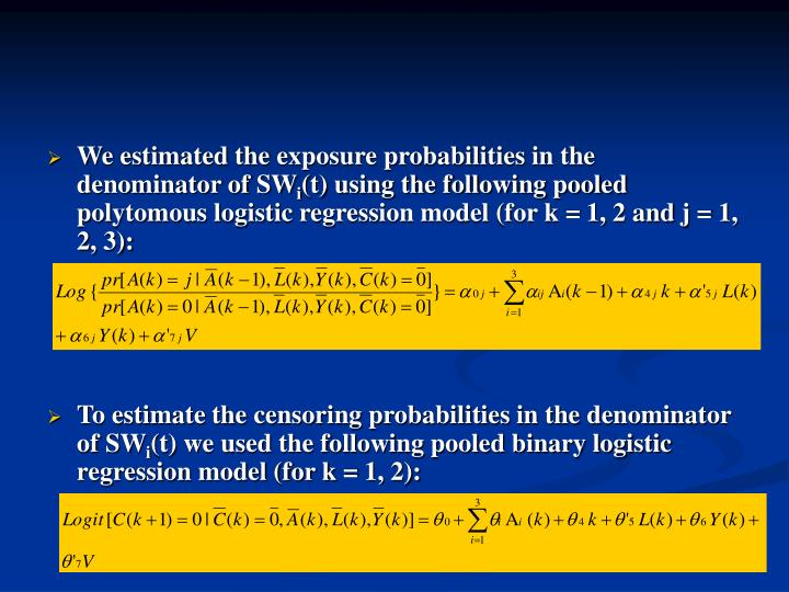 We estimated the exposure probabilities in the denominator of SW