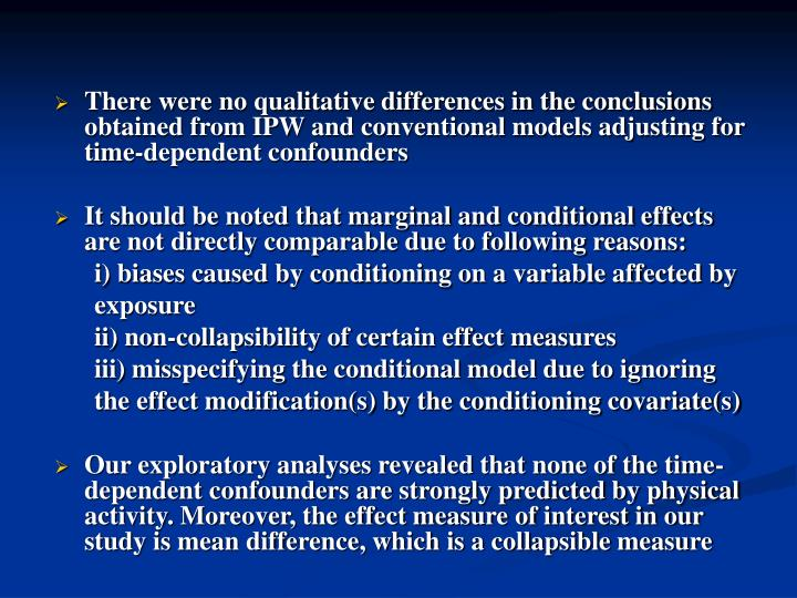 There were no qualitative differences in the conclusions obtained from IPW and conventional models adjusting for time-dependent confounders