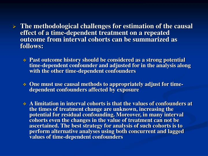 The methodological challenges for estimation of the causal effect of a time-dependent treatment on a repeated outcome from interval cohorts can be summarized as follows:
