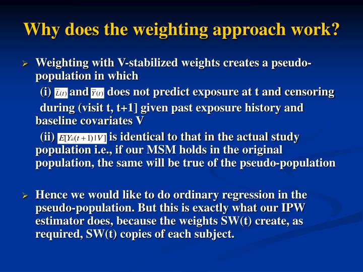 Why does the weighting approach work?