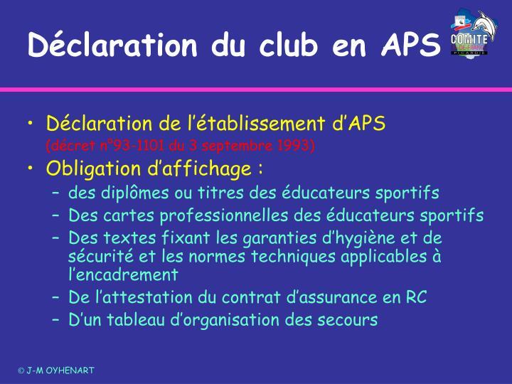Déclaration du club en APS