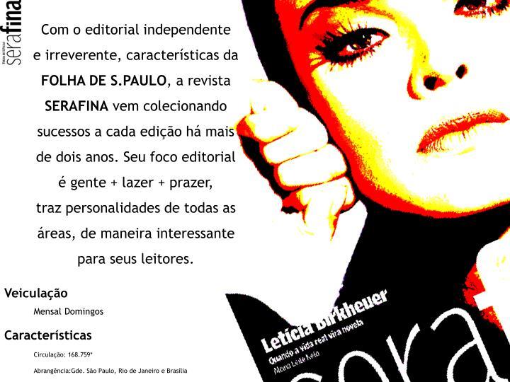 Com o editorial independente