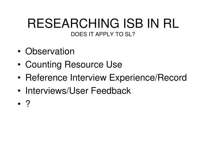 Researching isb in rl does it apply to sl