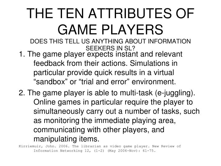 THE TEN ATTRIBUTES OF GAME PLAYERS