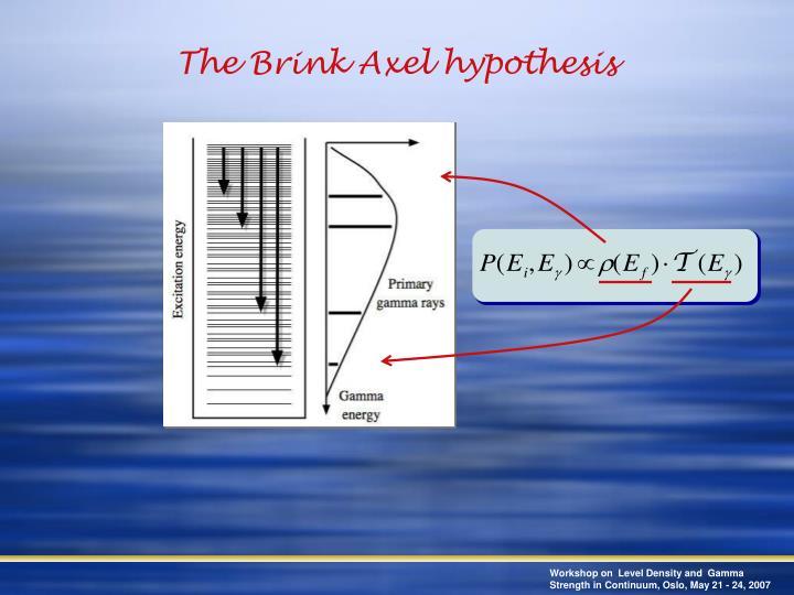 The Brink Axel hypothesis