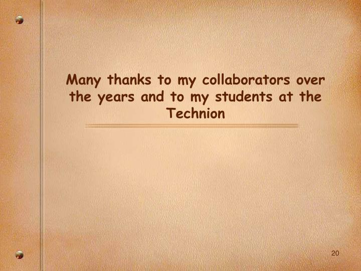 Many thanks to my collaborators over the years and to my students at the Technion