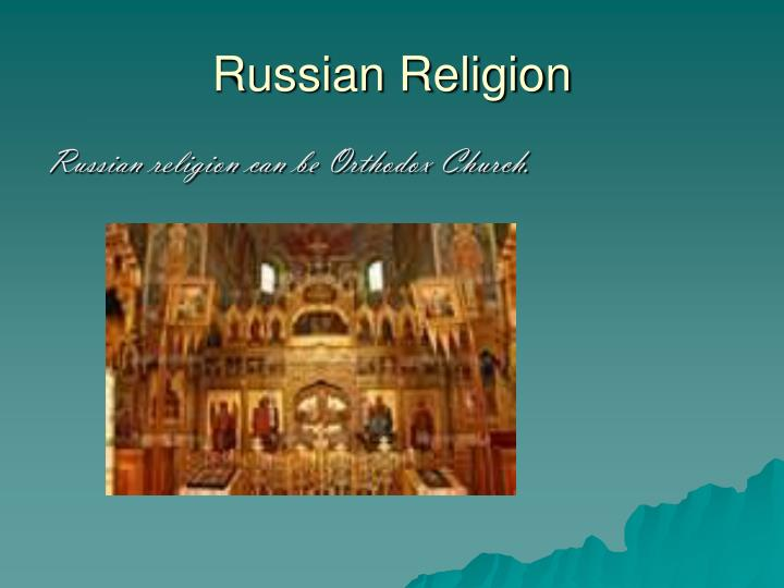 effect russian orthodox religion culture russia Church and state have always been closely aligned in russia  activity and  measure the spread of russian cultural influence through local polling  not  affect major institutions such as the russian orthodox church or the.