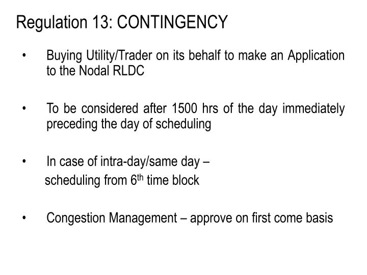 Regulation 13: CONTINGENCY