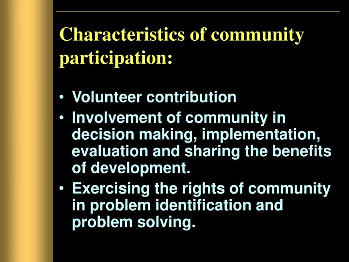 Characteristics of community participation: