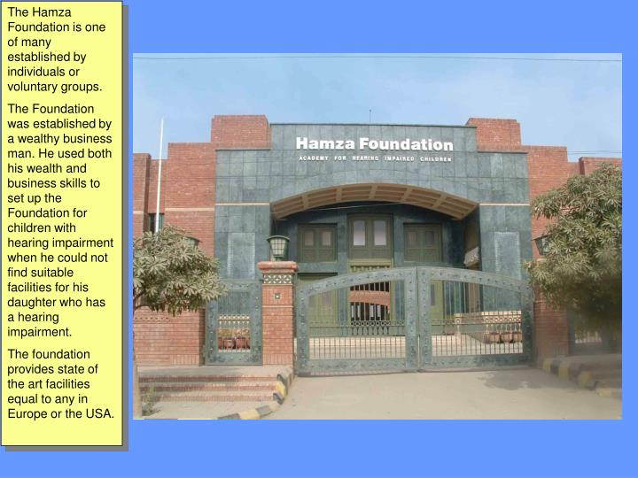 The Hamza Foundation is one of many established by individuals or voluntary groups.