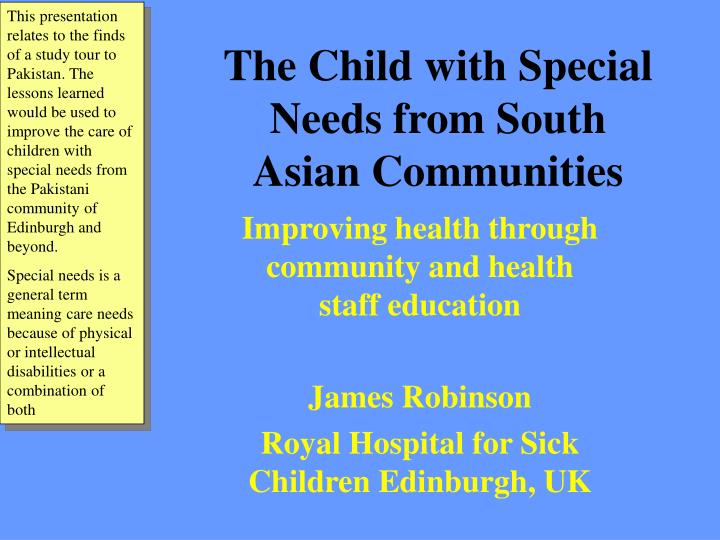 The child with special needs from south asian communities