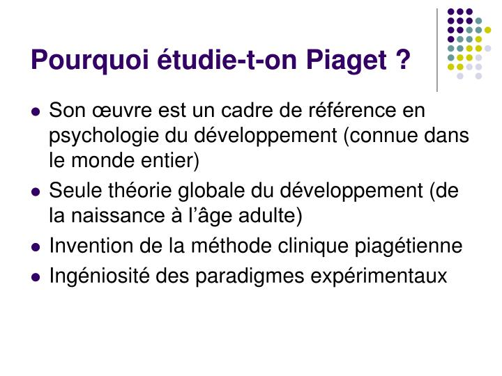 Pourquoi étudie-t-on Piaget?