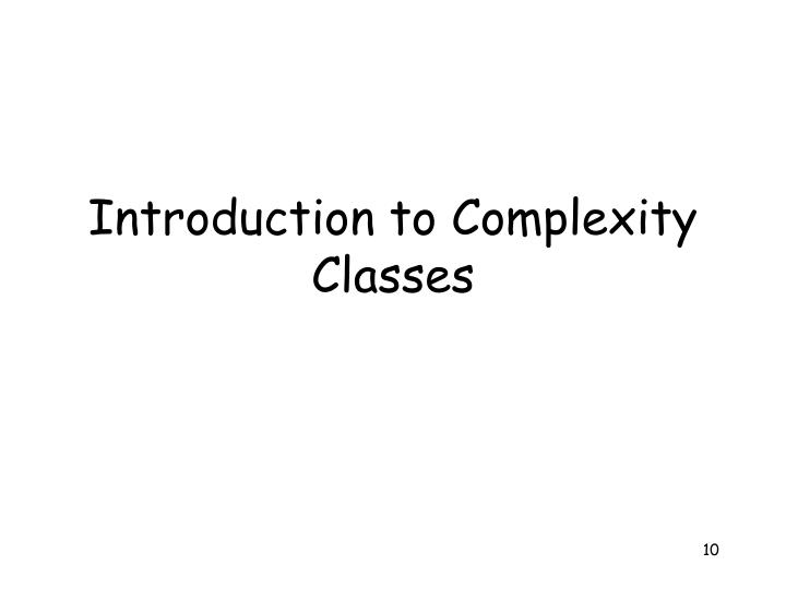Introduction to Complexity Classes