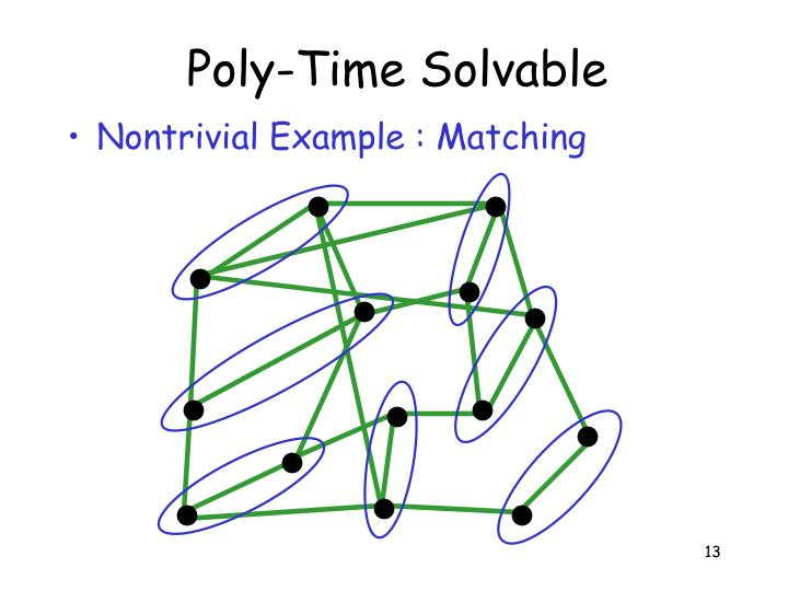 Poly-Time Solvable