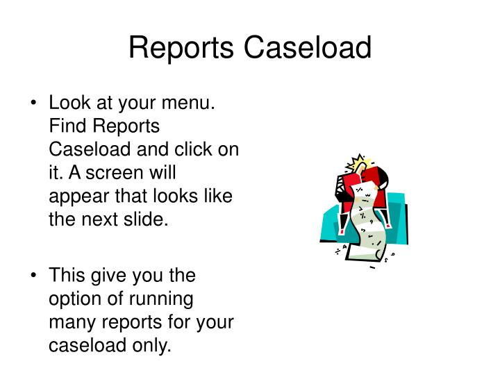 Reports Caseload