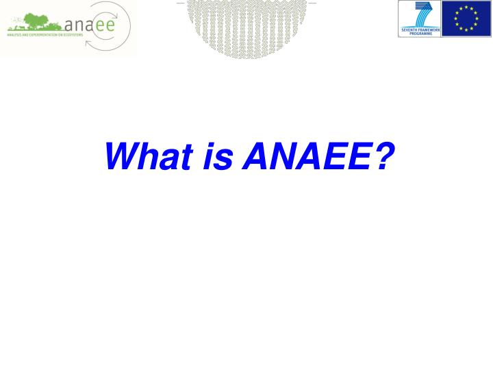 What is ANAEE?