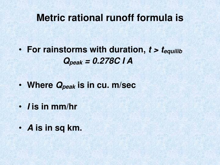 Metric rational runoff formula is