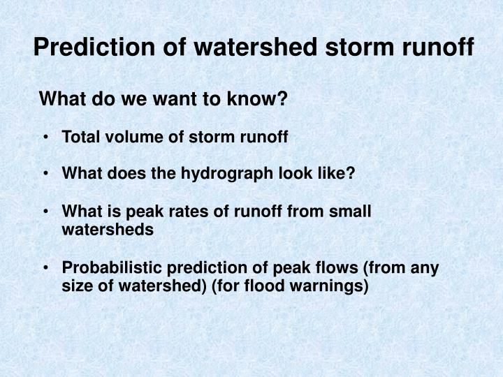 Prediction of watershed storm runoff
