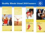 healthy rhode island 2010 banners