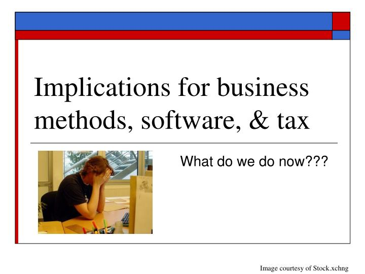 Implications for business methods, software, & tax