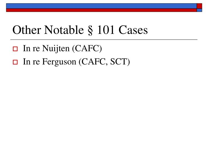 Other Notable § 101 Cases