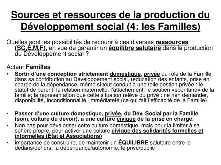 Sources et ressources de la production du Développement social (4: les Familles)