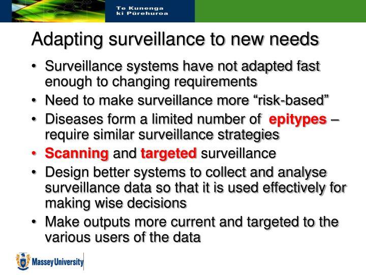 Adapting surveillance to new needs