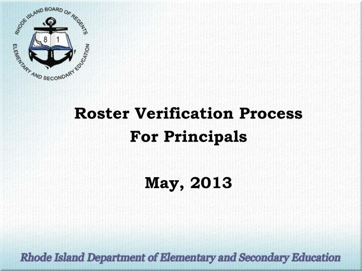 Roster verification process for principals may 2013
