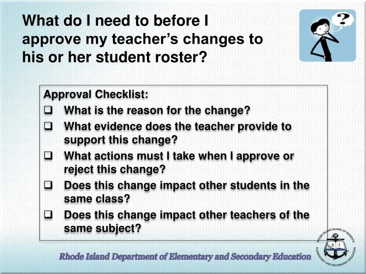 What do I need to before I approve my teacher's changes to his or her student roster?