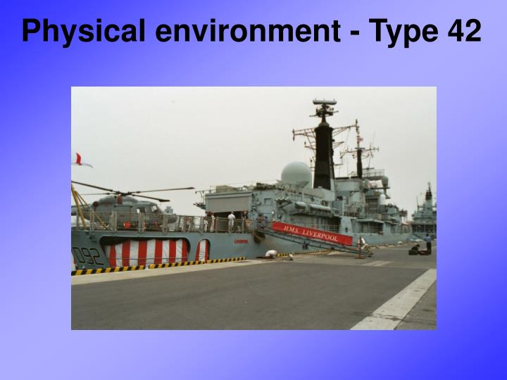 Physical environment - Type 42