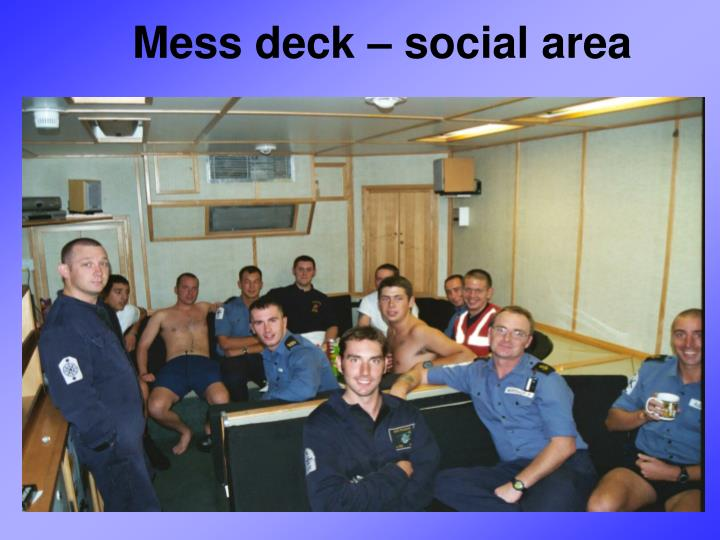Mess deck – social area