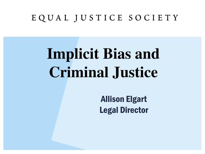 Implicit Bias and Criminal Justice