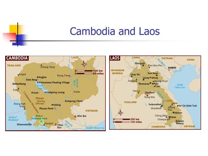 Cambodia and Laos
