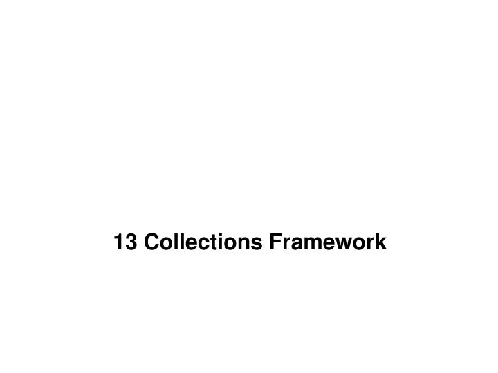 13 Collections Framework