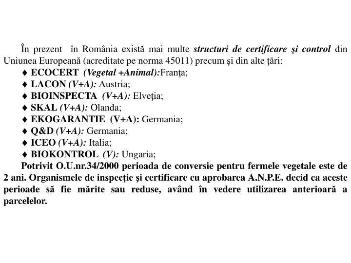 În prezent  în România există mai multe
