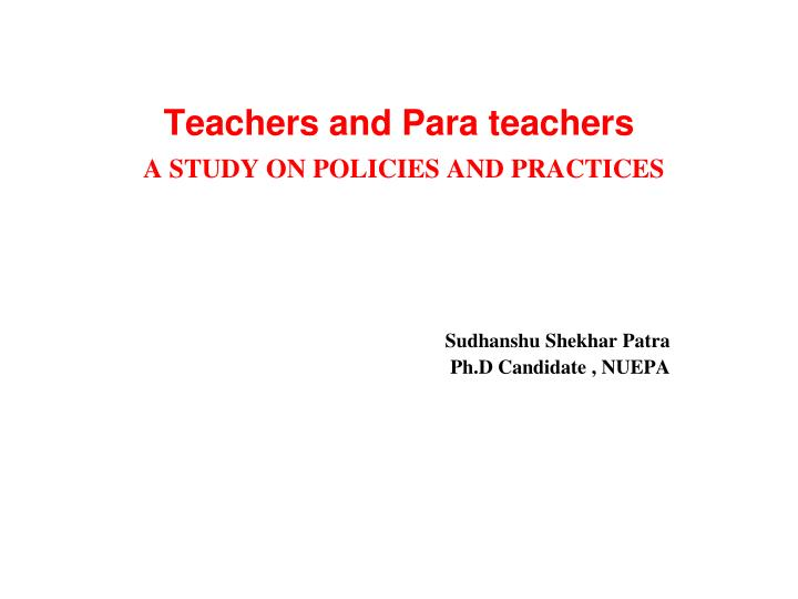 Teachers and para teachers a study on policies and practices
