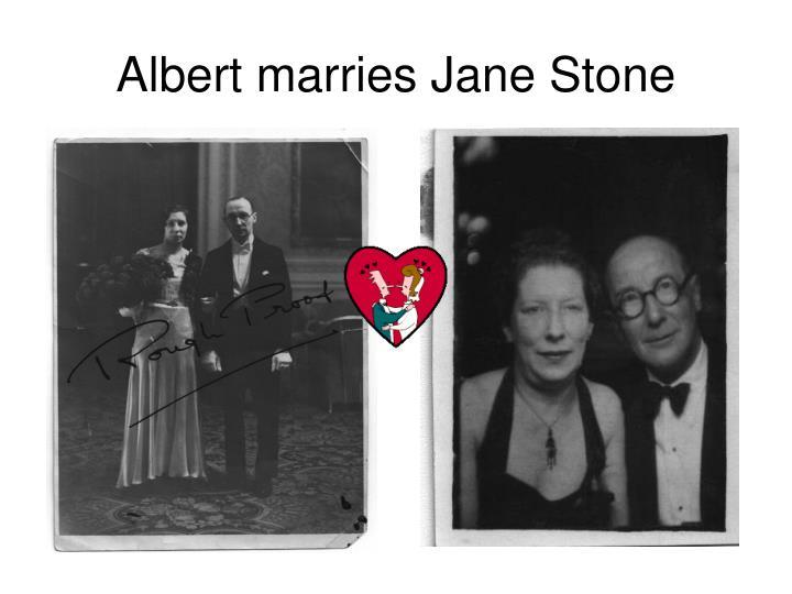 Albert marries Jane Stone
