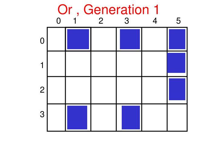 Or , Generation 1