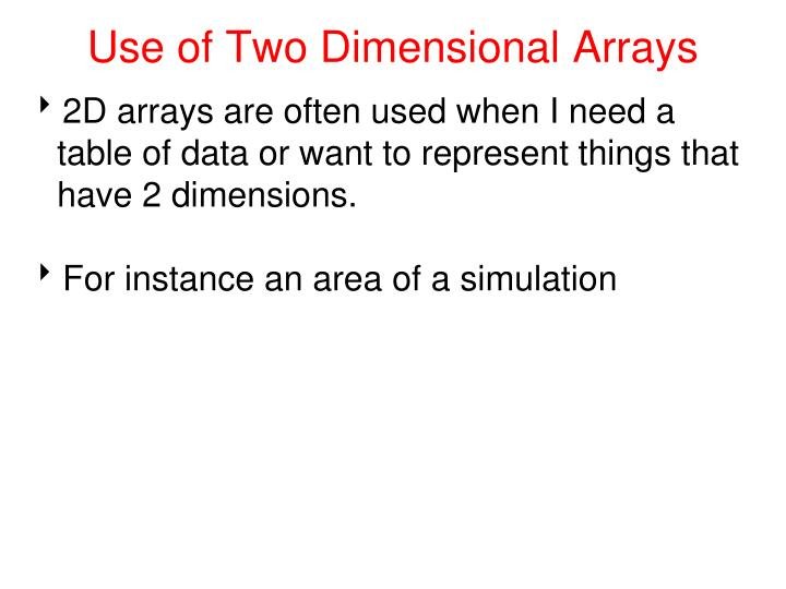 Use of Two Dimensional Arrays
