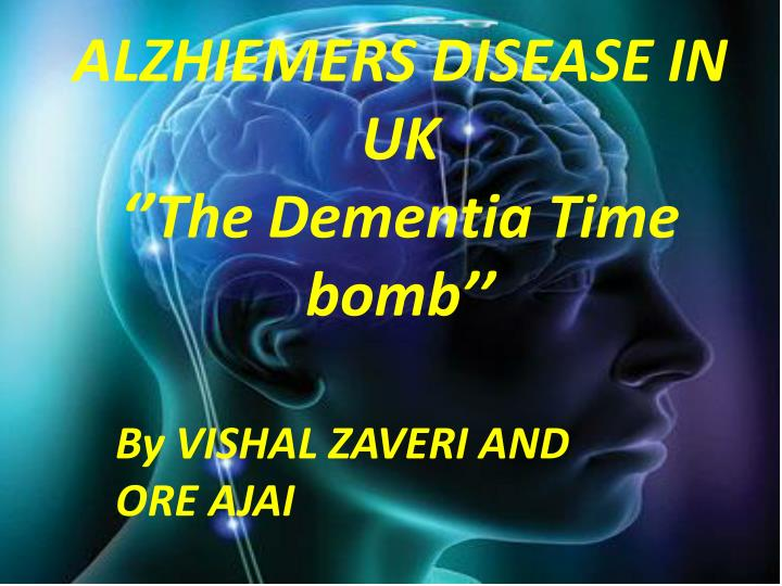 ALZHIEMERS DISEASE IN     UK